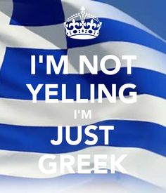 I'M NOT YELLING I'M JUST GREEK. Another original poster design created with the Keep Calm-o-matic. Buy this design or create your own original Keep Calm design now. Funny Greek Quotes, Greek Memes, Funny Quotes, Greek Sayings, Greek Girl, Best Friends Funny, Greek Language, Greek Culture, Dating Humor Quotes