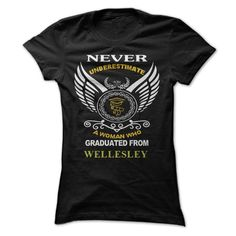 A Woman Who Graduated From Wellesley College T Shirt, Hoodie, Sweatshirt