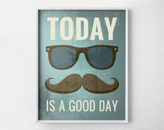 Inspirational Quote, Retro Art, Vintage Style Poster, Mustache Art, Hipster Print, Inspirational Print, Motivational Posters, 0232