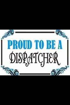 Police Dispatchers  Very proud!