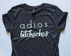 Adios Bitchachos - girls trip shirt - girls Mexico shirt - Mexico vacation - funny t-shirt - vacation shirt - guys trip shirt - Mexico