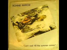 Ronnie Mayor - Can't Wait Til The Summer Comes - Do It DUN 15 UK - YouTube