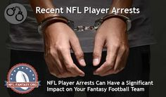 NFL Players Arrested Fantasy Football Player Arrests. Win Your League with Help from: http://www.nfl-fantasy.org