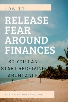 Learn these simple techniques you can do to release your fear and start receiving abundance NOW!