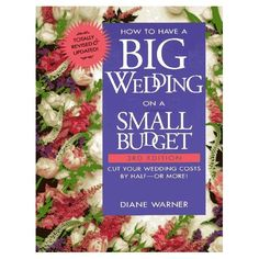 How to Have a Big Wedding on a Small Budget: Cut Your Wedding Costs by Half--Or More! >>> Awesome product. Click the image : All about Wedding