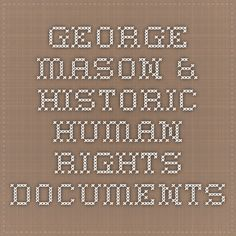 GEORGE MASON & HISTORIC HUMAN RIGHTS DOCUMENTS
