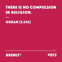 #072 - There is no compulsion in religion. – Quran [2:256]