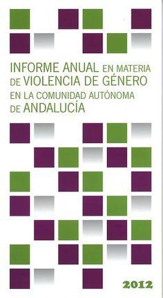 Informe anual en materia de violencia de género en la comunidad autónoma de Andalucía , 2012