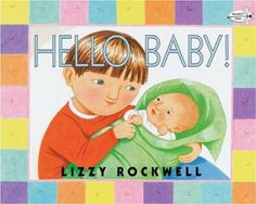 Hello Baby!: Amazon.co.uk: Lizzy Rockwell: Books
