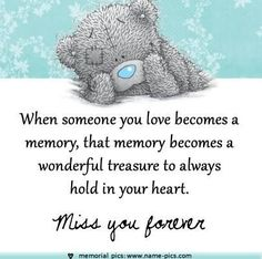 ♥ Tatty Teddy ♥ Miss You Forever, Dad. Miss My Mom, Miss You, Mom And Dad, Tatty Teddy, Teddy Bear Quotes, Missing Quotes, Blue Nose Friends, Love Bear, Cute Teddy Bears