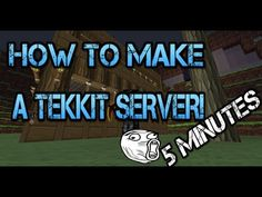 Tutorial How To Make A Tekkit Server In 5 Minutes (2013 Updated) - http://dancedancenow.com/minecraft-lan-server/tutorial-how-to-make-a-tekkit-server-in-5-minutes-2013-updated/