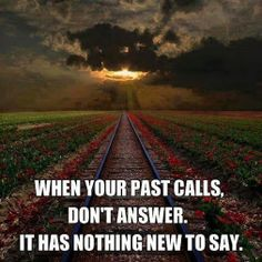 Your past has nothing to say