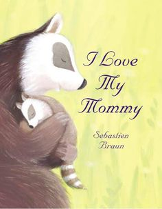 I Love My Mommy by Sebastien Braun. Ms. Ashley read this book on 5/11/17.