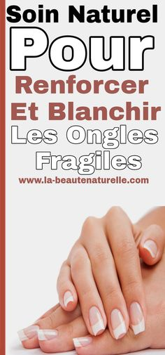 Soin naturel pour renforcer et blanchir les ongles fragiles Natural treatment to strengthen and whiten fragile nails Gel Designs, Perfect Nails, Natural Treatments, Spring Nails, Long Nails, Nail Care, Whitening, Elegant, Feet Care