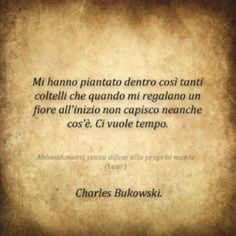 Charles Bukowski, Note To Self, Words Quotes, Tattoo Quotes, Thoughts, Magic, Life, Psicologia, Photos