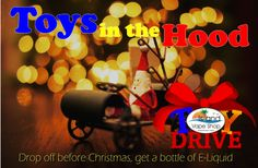 Toys in the Hood - Local Toy Drive for FREE Eliquid. The Toys in the Hood, a local toy drive, is under way.  Island Vape Shop has partnered with other Vape Shops in the area, collecting and distributing new, unwrapped toys as Christmas gifts to needy children in Tampa Bay area. http://www.islandvapeshop.com/blog-news/2014/12/12/toys-in-the-hood-local-toy-drive-for-free-eliquid