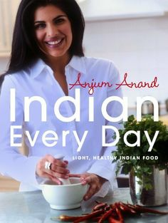 Indian Every Day: Light, Healthy Indian Food by Anjum Anand, http://www.amazon.co.uk/dp/0755312015/ref=cm_sw_r_pi_dp_YnGktb1J3TQSR