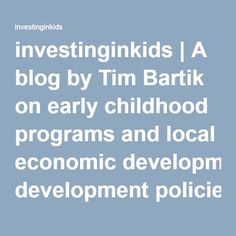 investinginkids | A blog by Tim Bartik on early childhood programs and local economic development policies