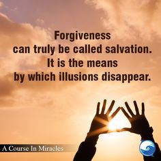 I choose to forgive. - A Course In Miracles thought http://www.the-course-in-miracles.com/freecourse