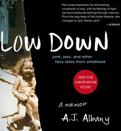Low Down: Junk, Jazz, and Other Fairy Tales from Childhood by A.J. Albany | 20 Of The Junkiest Books About Drugs You'll Ever Read
