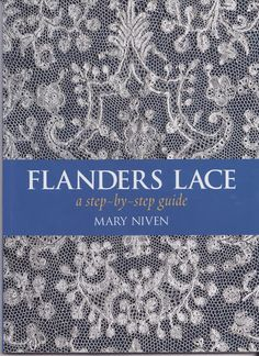 Niven, M. - Flanders lace step by step - lini diaz - Picasa Web Album Irish Crochet, Crochet Lace, Fabric Embellishment, Bobbin Lace Patterns, Tambour Embroidery, Linens And Lace, Crochet Books, Needle Lace, Antique Lace