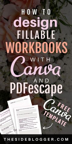 How to Design Fillable PDF Workbooks with Canva and PDFescape - A great way to make your audience interact with your product is to make them interactive!