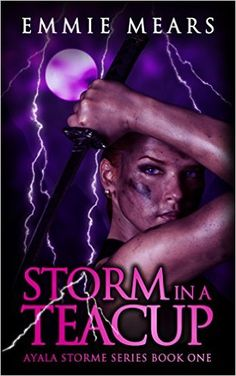 Amazon.com: Storm in a Teacup (Ayala Storme Book 1) eBook: Emmie Mears: Kindle Store