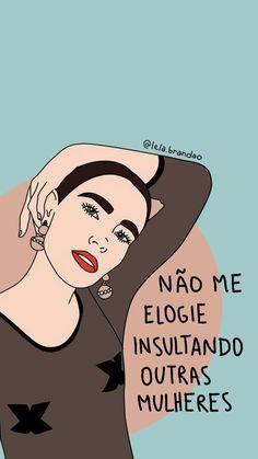 New Wallpaper Frases Feministas Ideas Feminist Quotes, Feminist Art, Motivational Phrases, Lettering Tutorial, Instagram Blog, You Are Awesome, Girls Be Like, Powerful Women, Strong Women