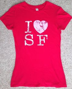 Womens(Med) I LOVE SAN FRANCISCO T-SHIRT Dark Pink Slim Fit Heart SF Tee Ladies #NextLevel #GraphicTee