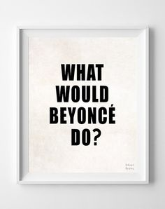 What Would Beyonce Do Typography Christmas Dorm by InkistPrints - $11.95 - Shipping Worldwide! [Click Photo for Details]