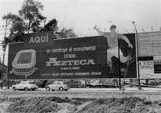 1963 Espectacular en Tlalpan Construcción Estadio Azteca. La Ciudad de  México en el Tiempo e8d43afe6