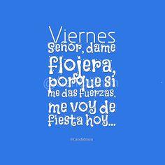 "#Viernes ""Señor, dame flojera, porque si me das fuerzas, me voy de fiesta hoy""... - @Candidman #Candidman #Humor #Viernes #Señor #Flojera #Fuerzas #Fiesta #Instagram #Blue #ViernesAzul"