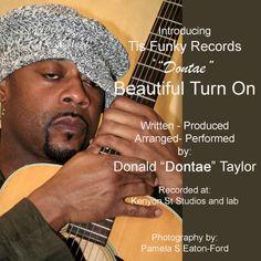 """Beautiful Turn On""   www.facebook.com/donalddontaetaylor"