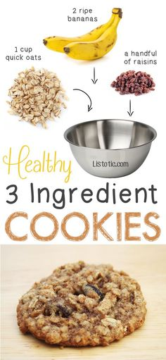 "Healthy But Delicious Treats That Are SUPER Easy Healthy 3 Ingredient Cookies. so easy! You could also add walnuts, coconut shreds, etc. -- 6 Ridiculously Healthy Three Ingredient TreatsEasy Love ""Easy Love"" may refer to: Healthy Oat Cookies, Healthy Sweets, Healthy Baking, Coconut Cookies, Banana Oat Cookies, Raisin Cookies, Healthy Snack Recipes For Weightloss, Healthy Oat Recipes, Kids Healthy Snacks"
