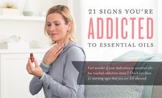 It's an easy decision to start using and sharing Young Living essential oils. The positive benefits of essential oils can help not only you but your entire social circle. But be warned: Once you start, it's almost impossible to go back. Here are 21 signs that you are addicted to essential oils. 1. You're pretty sure the answer to every ...