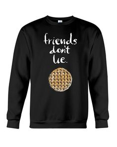 5545f249e Friends Dont Lie Tee Shirt best Birthday or Happy Christmas Gift Idea for  or From Mama