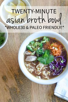 A super quick and easy asian broth bowl recipe (homemade ramen bowl) with amazing depth of flavor. Can be eaten as a Whole30 soup or Paleo soup too!