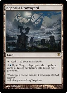 Card of the Day: Nephalia Drownyard. That's some serious millstone.