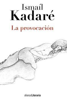 La provocación / Ismaíl Kadaré ; traducido del albanés por María Roces González y Ramón Sánchez Lizarralde.-- Madrid : Alianza Editorial, D.L. 2014.
