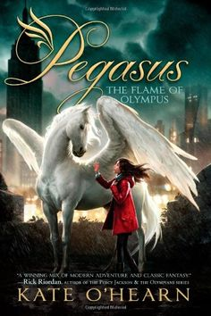 The Flame of Olympus (Pegasus) by Kate O'Hearn — Book 1 of the Pegasus series