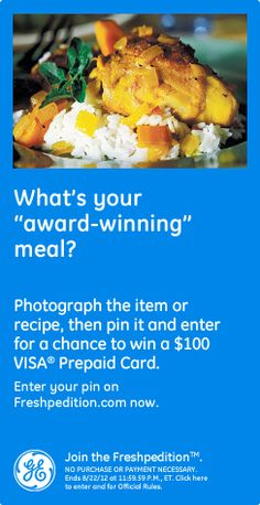 The Final Prize Pin! What's your award-winning meal? Photograph the item or recipe, then pin it and enter for a chance to win a $100 Visa prepaid card. Enter your pin on freshpedition.com now!