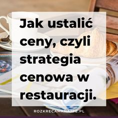 Ceny w menu. Jak je określić? Czym się kierować? Jaką strategię obrać? O tym w nowym wpisie na RozkrecamKnajpe.pl  #strategiacenowa #cena #własnybiznes #biznes #horeca #bar #restauracja Bar