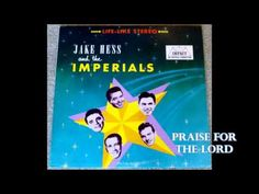 Praise For The Lord The Imperials - YouTube
