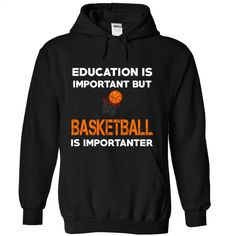 Basketball Is Importanter Special Edition T Shirts, Hoodies, Sweatshirts - #boys #mens casual shirts. CHECK PRICE => https://www.sunfrog.com/Sports/Basketball-Is-Importanter-Black-1vg1-Hoodie.html?60505