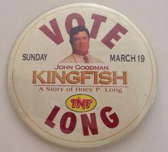 Kingfish Pinback John Goodman 1995 Vintage Pin TNT Huey Long Movie Louisiana Politics 1990s by aroundtheclock on Etsy