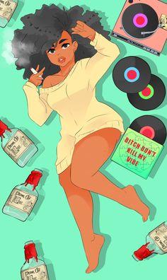 Bitch, don't kill my vibe. Black Love Art, Beautiful Black Girl, Black Girl Art, Black Girls Rock, African American Art, African Art, Black Girl Cartoon, Plus Size Art, Black Art Pictures