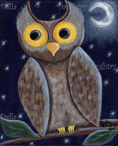 """Night Owl"" A 8x 10 acrylic on stretched canvas. By Della Daughtry. #bigeyeart"
