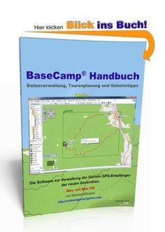 Du hast Probleme BaseCamp zu verstehen und Deine Touren zu planen?  Findest dich nicht zurecht im Dschungel der Funktionen?  Das Handbuch zur Garmin GPS-Software BaseCamp  Ich erkläre Dir, wie Du einfach und schnell Deine Touren planst und nach der Reise Deine Daten aufbereitest.