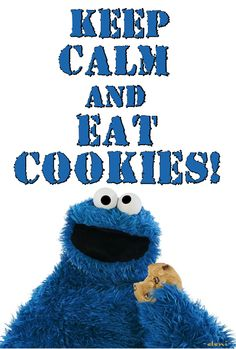 KEEP CALM AND EAT COOKIES! -created by eleni