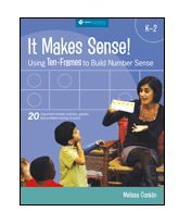 It Makes Sense! Using Ten-Frames to Build Number Sense, Grades : Melissa Conklin : 9781935099109 Teaching Numbers, Teaching Math, Kindergarten Math, Teaching Tools, Number Talks, Math Coach, Maths Solutions, Math Talk, Math Intervention